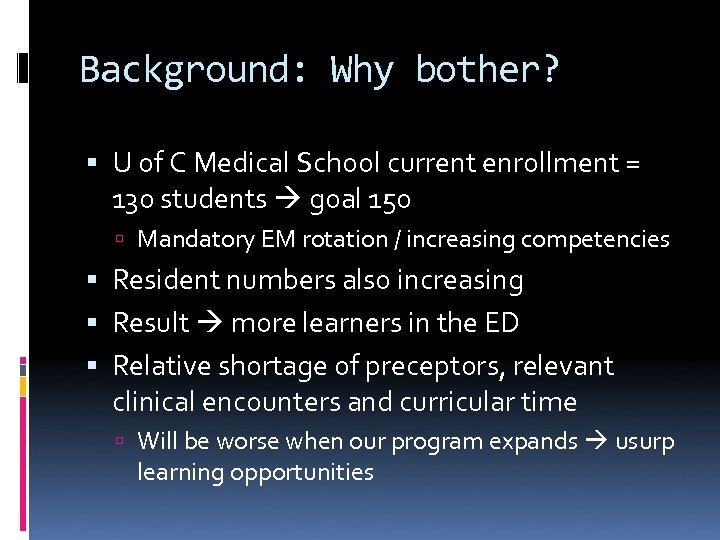 Background: Why bother? U of C Medical School current enrollment = 130 students goal