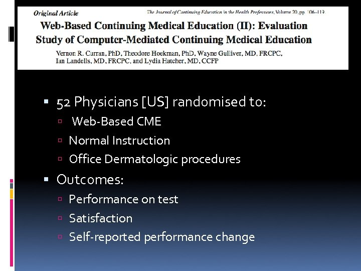 52 Physicians [US] randomised to: Web-Based CME Normal Instruction Office Dermatologic procedures Outcomes: