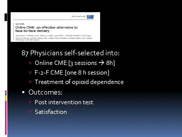 87 Physicians self-selected into: Online CME [3 sessions 8 h] F-2 -F CME [one