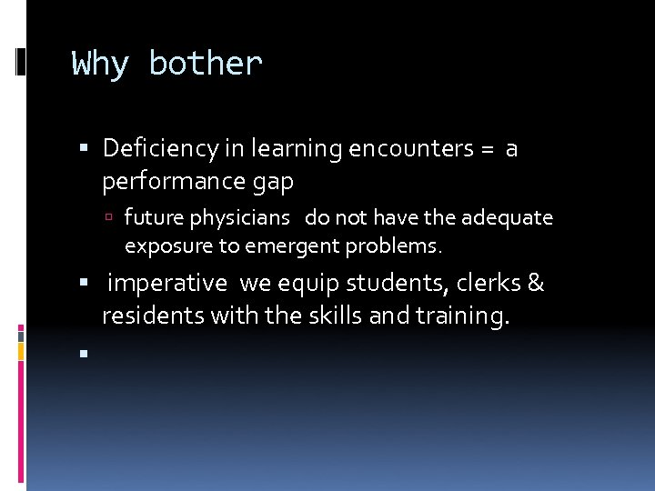 Why bother Deficiency in learning encounters = a performance gap future physicians do not