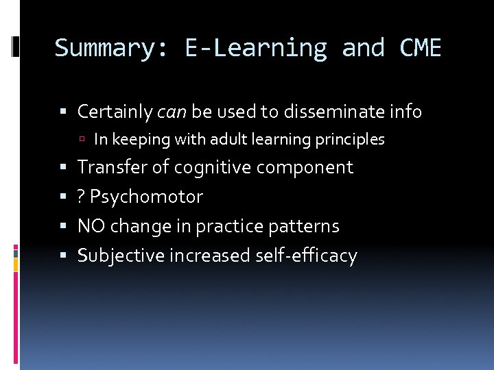 Summary: E-Learning and CME Certainly can be used to disseminate info In keeping with