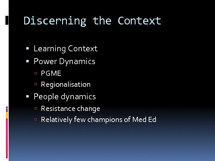 Discerning the Context Learning Context Power Dynamics PGME Regionalisation People dynamics Resistance change Relatively