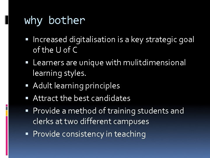 why bother Increased digitalisation is a key strategic goal of the U of C