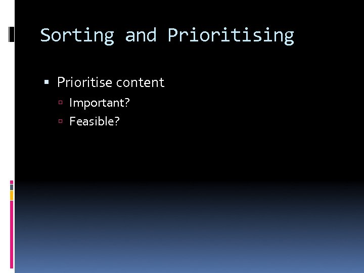 Sorting and Prioritising Prioritise content Important? Feasible?