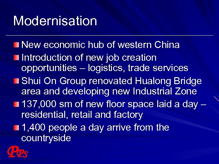Modernisation New economic hub of western China Introduction of new job creation opportunities –