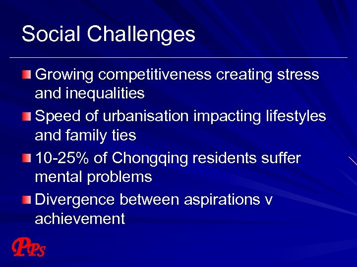 Social Challenges Growing competitiveness creating stress and inequalities Speed of urbanisation impacting lifestyles and