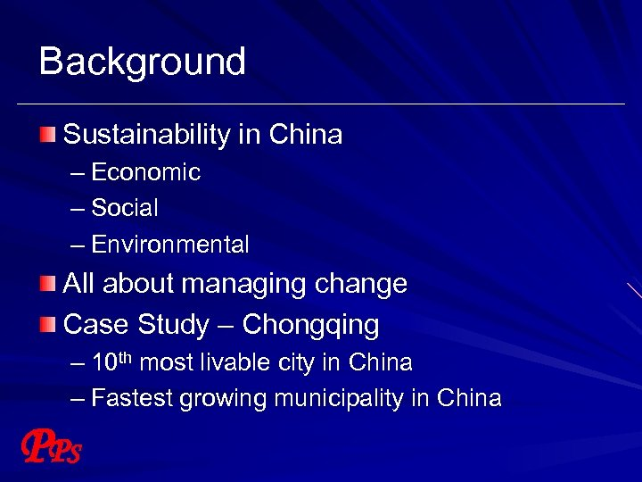 Background Sustainability in China – Economic – Social – Environmental All about managing change