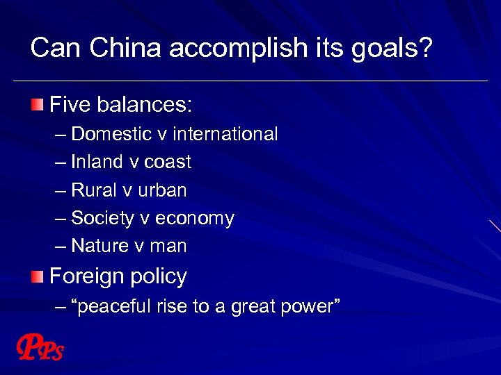 Can China accomplish its goals? Five balances: – Domestic v international – Inland v