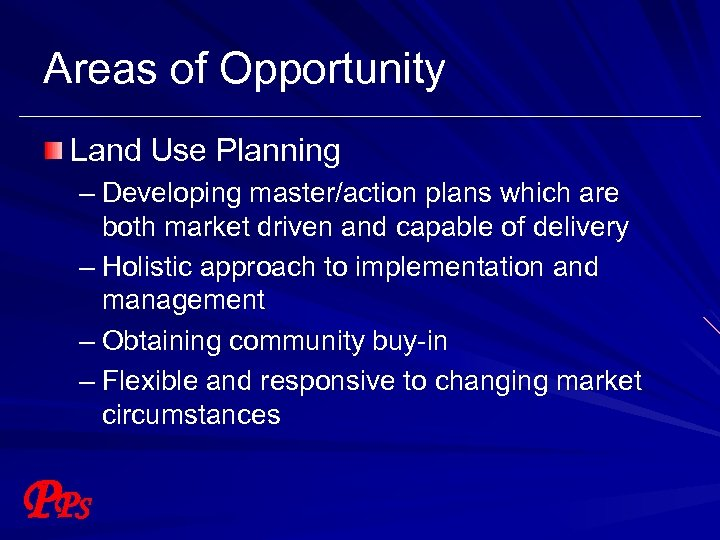 Areas of Opportunity Land Use Planning – Developing master/action plans which are both market