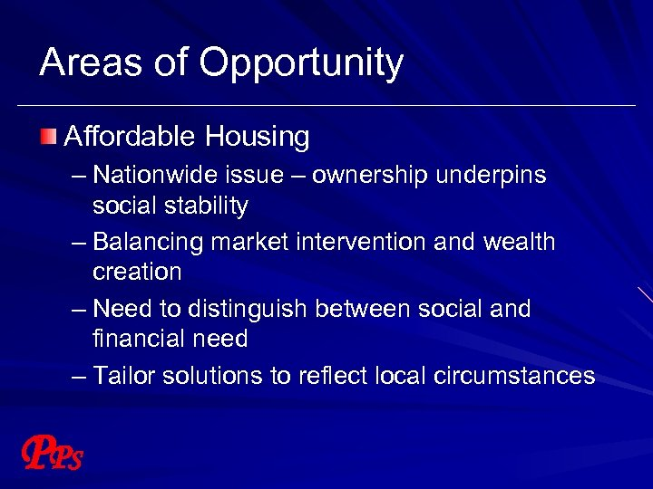 Areas of Opportunity Affordable Housing – Nationwide issue – ownership underpins social stability –