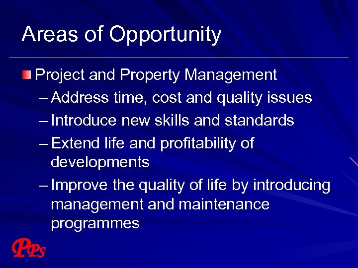 Areas of Opportunity Project and Property Management – Address time, cost and quality issues