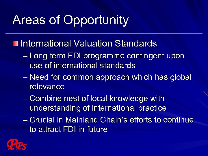 Areas of Opportunity International Valuation Standards – Long term FDI programme contingent upon use