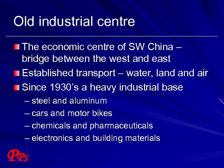 Old industrial centre The economic centre of SW China – bridge between the west