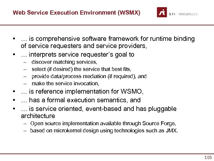 Web Service Execution Environment (WSMX) • … is comprehensive software framework for runtime binding