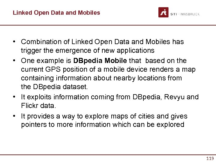 Linked Open Data and Mobiles • Combination of Linked Open Data and Mobiles has
