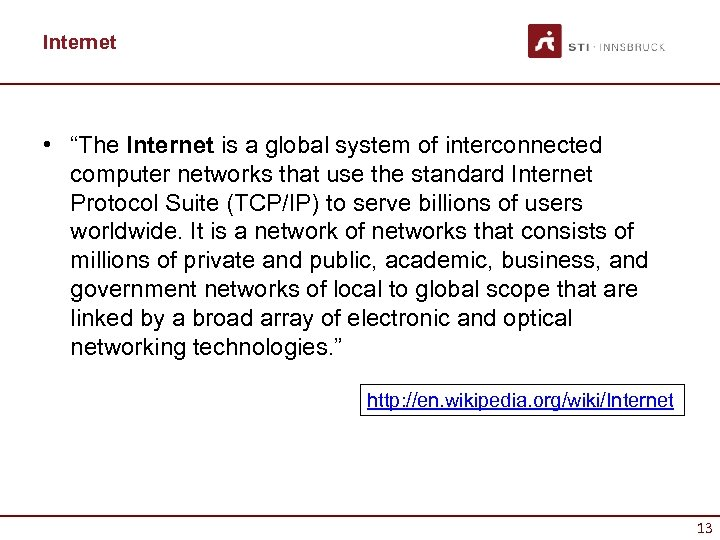 "Internet • ""The Internet is a global system of interconnected computer networks that use"