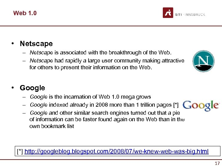 Web 1. 0 • Netscape – Netscape is associated with the breakthrough of the