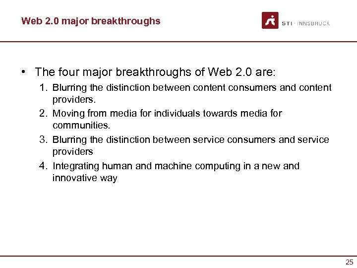 Web 2. 0 major breakthroughs • The four major breakthroughs of Web 2. 0