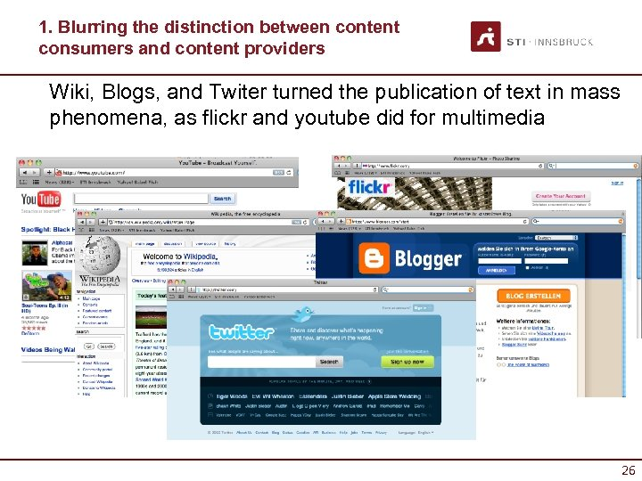 1. Blurring the distinction between content consumers and content providers Wiki, Blogs, and Twiter