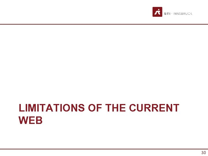 LIMITATIONS OF THE CURRENT WEB 30