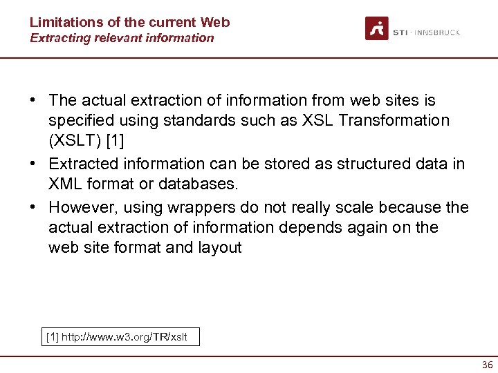 Limitations of the current Web Extracting relevant information • The actual extraction of information