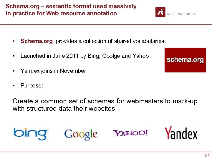 Schema. org – semantic format used massively in practice for Web resource annotation •