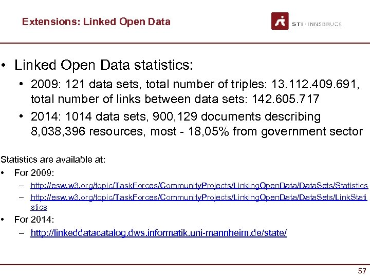 Extensions: Linked Open Data • Linked Open Data statistics: • 2009: 121 data sets,