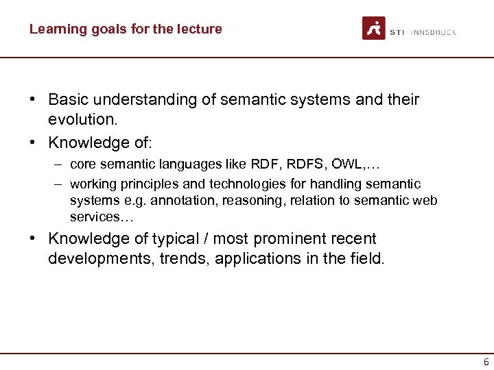 Learning goals for the lecture • Basic understanding of semantic systems and their evolution.