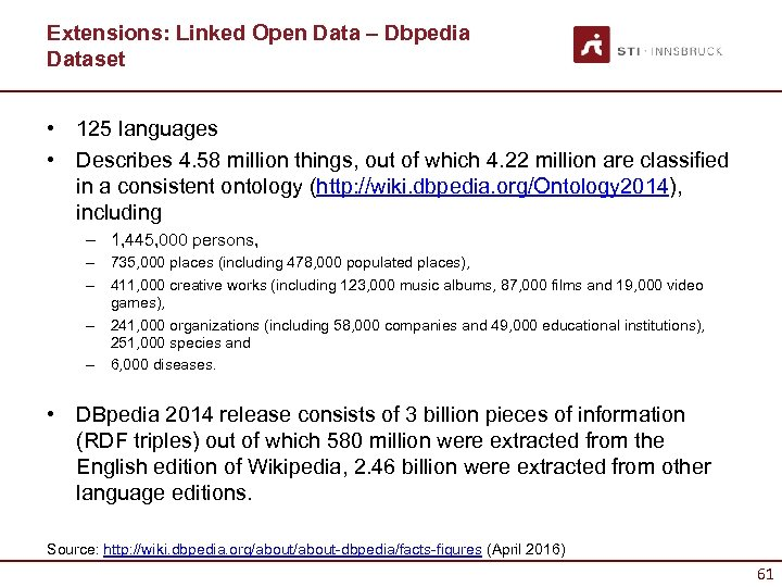 Extensions: Linked Open Data – Dbpedia Dataset • 125 languages • Describes 4. 58