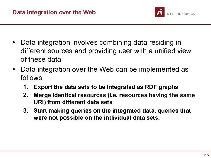 Data integration over the Web • Data integration involves combining data residing in different
