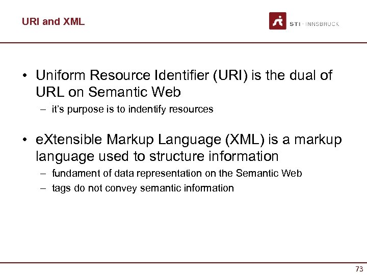 URI and XML • Uniform Resource Identifier (URI) is the dual of URL on