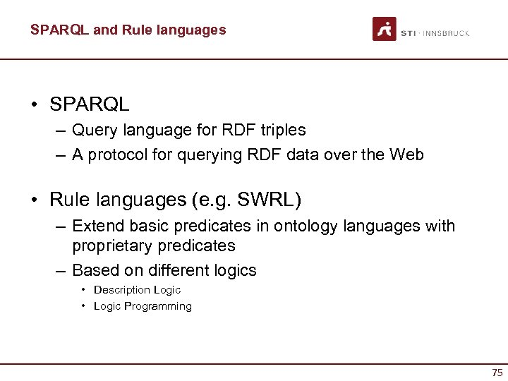 SPARQL and Rule languages • SPARQL – Query language for RDF triples – A