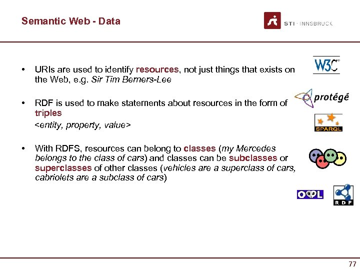 Semantic Web - Data • URIs are used to identify resources, not just things