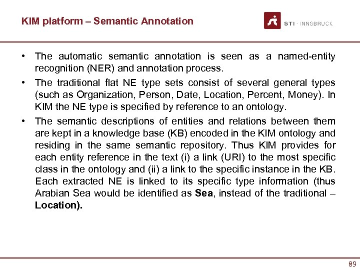 KIM platform – Semantic Annotation • The automatic semantic annotation is seen as a