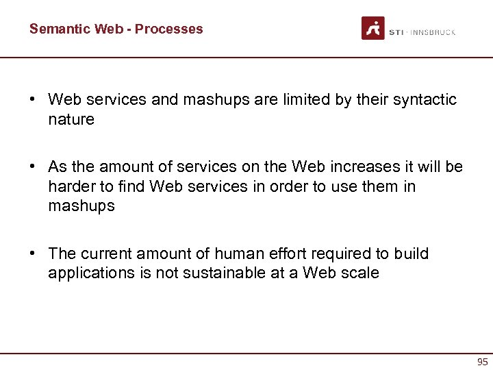 Semantic Web - Processes • Web services and mashups are limited by their syntactic