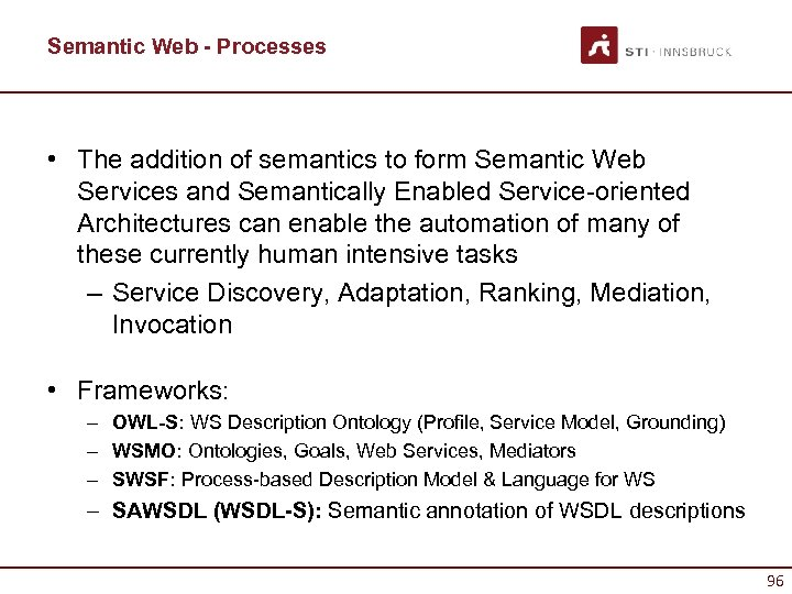 Semantic Web - Processes • The addition of semantics to form Semantic Web Services