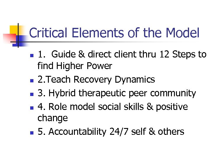 Critical Elements of the Model n n n 1. Guide & direct client thru
