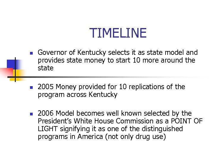 TIMELINE n n n Governor of Kentucky selects it as state model and provides