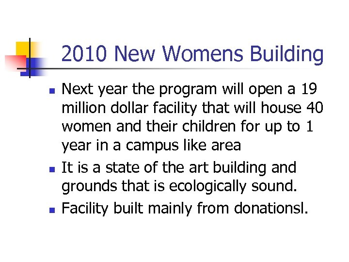 2010 New Womens Building n n n Next year the program will open a