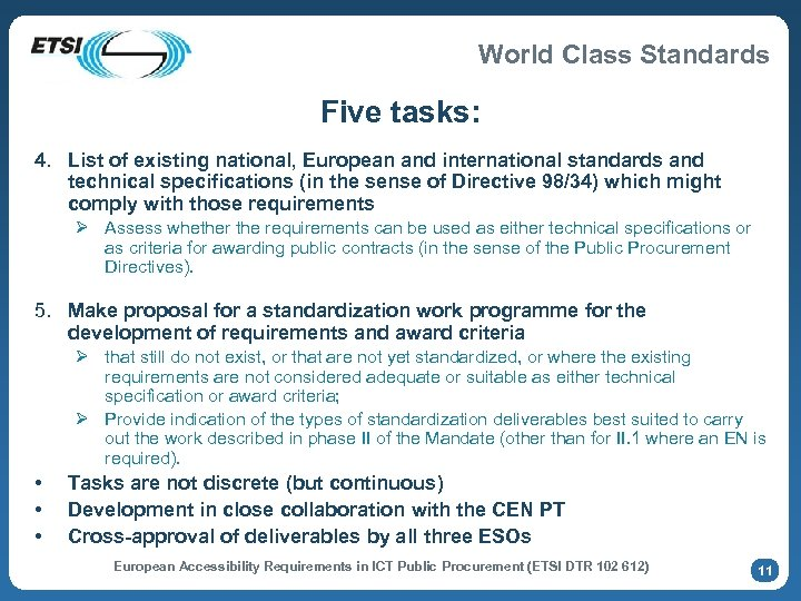 World Class Standards Five tasks: 4. List of existing national, European and international standards