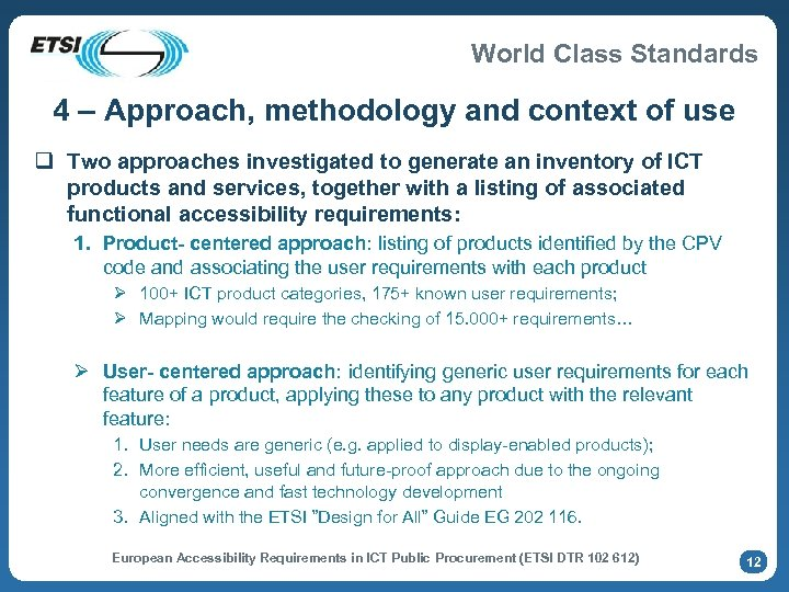 World Class Standards 4 – Approach, methodology and context of use q Two approaches