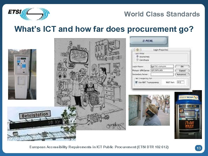 World Class Standards What's ICT and how far does procurement go? European Accessibility Requirements