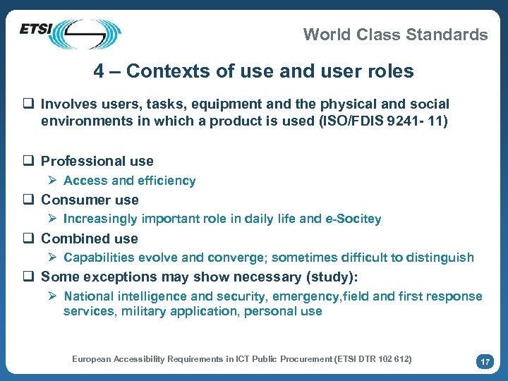 World Class Standards 4 – Contexts of use and user roles q Involves users,