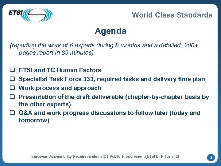 World Class Standards Agenda (reporting the work of 6 experts during 8 months and