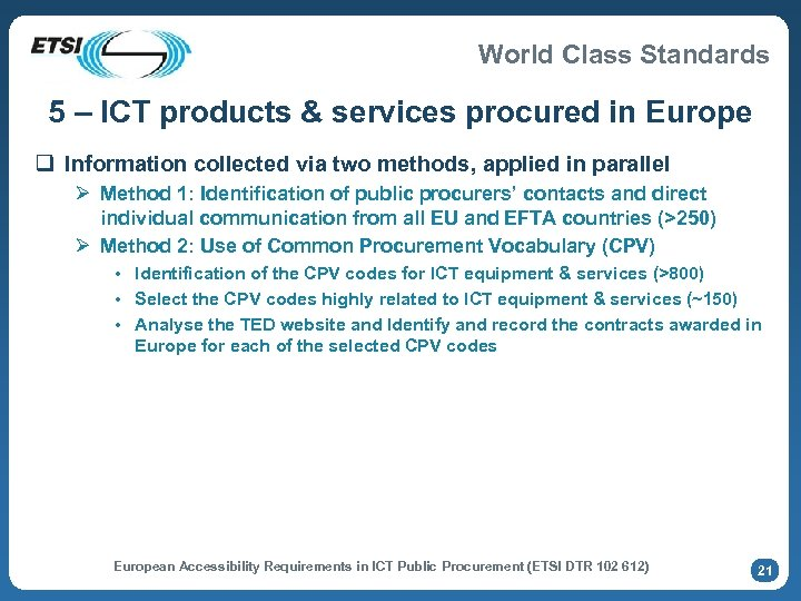 World Class Standards 5 – ICT products & services procured in Europe q Information