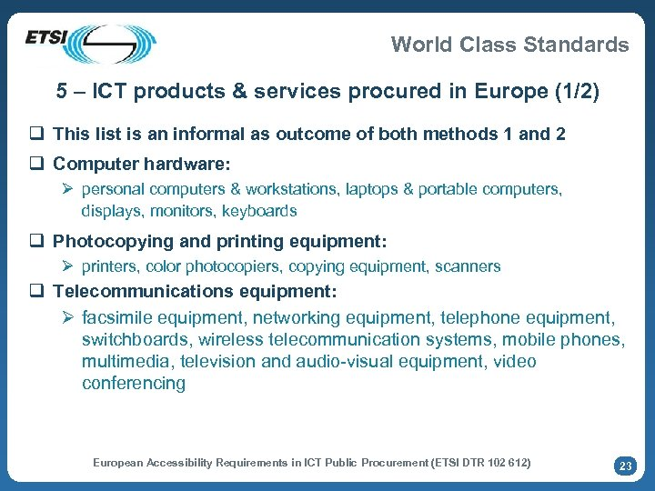 World Class Standards 5 – ICT products & services procured in Europe (1/2) q