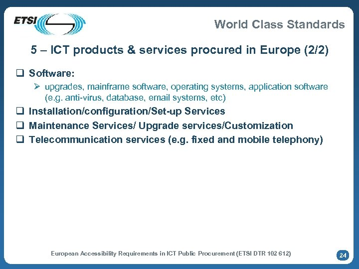World Class Standards 5 – ICT products & services procured in Europe (2/2) q