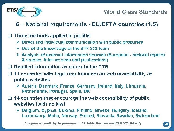World Class Standards 6 – National requirements - EU/EFTA countries (1/5) q Three methods