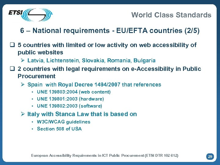 World Class Standards 6 – National requirements - EU/EFTA countries (2/5) q 5 countries