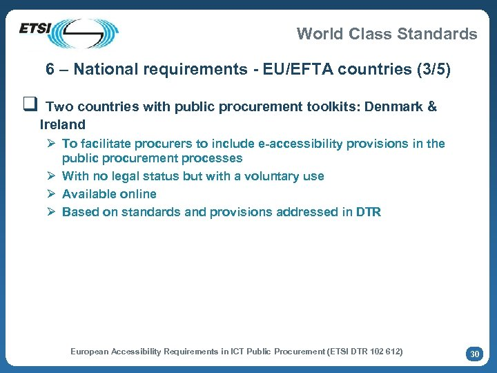 World Class Standards 6 – National requirements - EU/EFTA countries (3/5) q Two countries